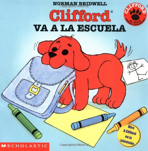 Clifford va a la escuela (Spanish Edition)