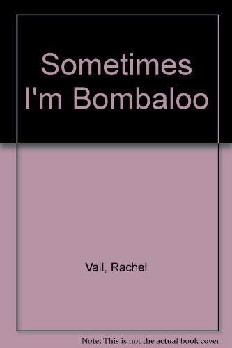 9780439087568: Sometimes I'm Bombaloo