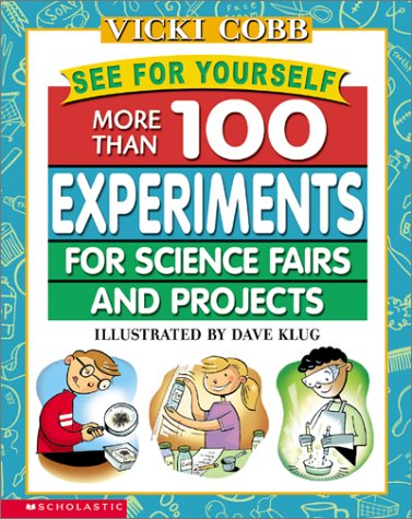 9780439090100: See for Yourself: More Than 100 Experiments for Science Fairs and Projects