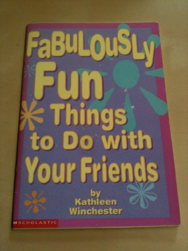 9780439090148: Fabulously Fun Things to Do With Your Friends