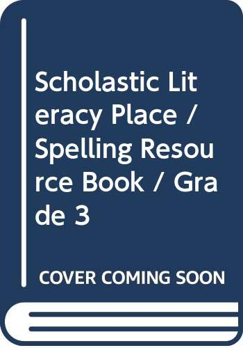 9780439091916: Scholastic Literacy Place / Spelling Resource Book / Grade 3