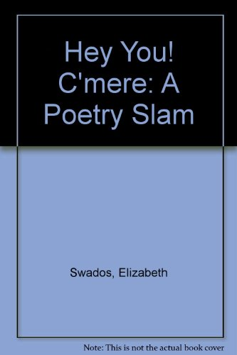 9780439092586: Hey You! C'mere: A Poetry Slam