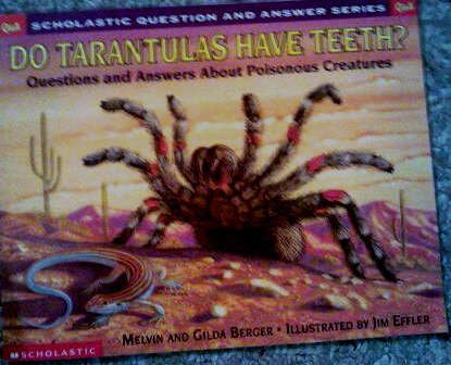 9780439095792: Do Tarantulas Have Teeth: Questions and Answers About Poisonous Creatures
