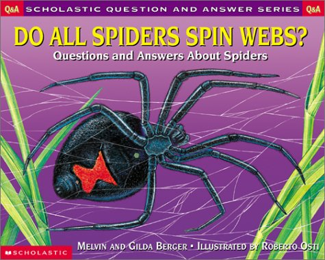 9780439095860: Do All Spiders Spin Webs?: Questions and Answers About Spiders (Scholastic Question and Answer Series)
