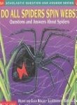 9780439095877: Do All Spiders Spin Webs: Questions and Answers About Spiders (Scholastic Question and Answer Series)
