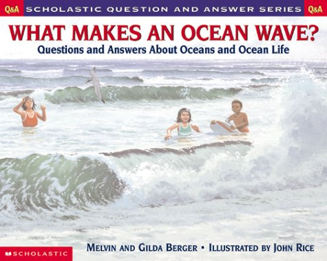 9780439095884: What Makes an Ocean Wave?: Questions and Answers About Oceans and Ocean Life (Scholastic Question and Answer Series)