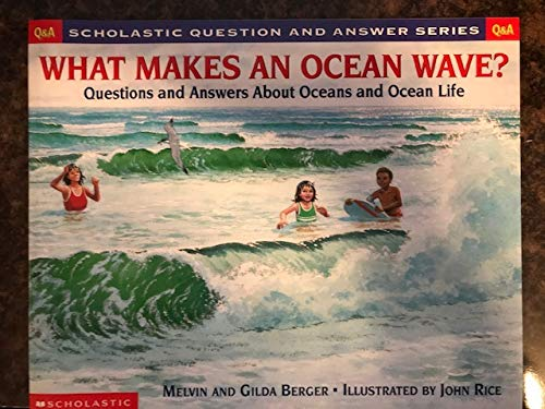 9780439095891: What Makes an Ocean Wave: Questions and Answers About Oceans (Scholastic Question and Answer Series)