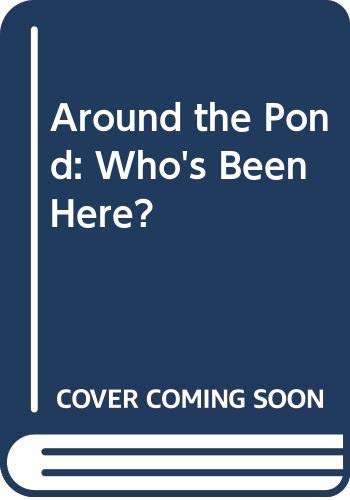 9780439097789: Around the Pond: Who's Been Here?