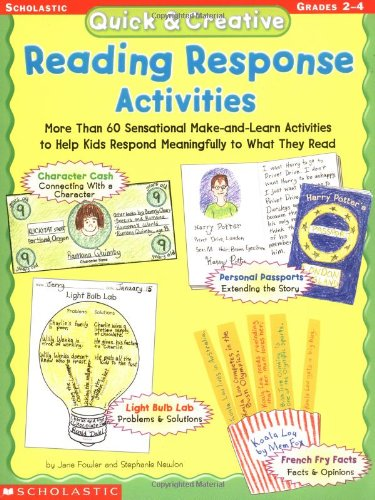 9780439098458: Quick & Creative Reading Response Activities: More Than 60 Sensational Make-And-Learn Activities to Help Kids Respond Meaningfully to What They Read