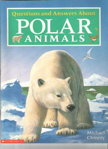 9780439099639: Questions and answers about polar animals