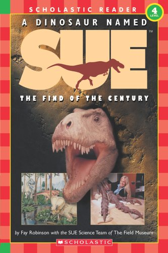 9780439099837: A Dinosaur Named Sue: The Find of the Century (Hello Reader!, Level 4) (Scholastic Reader Level 3)