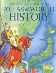 9780439101707: The Usborne illustrated atlas of world history