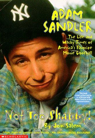 Adam Sandler Not Too Shabby: An Unauthorized: Salem, Jon