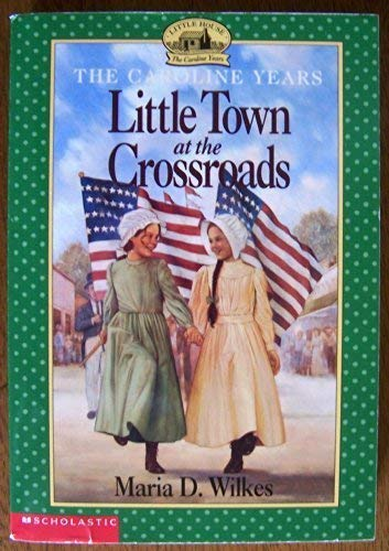 9780439105033: Little Town at the Crossroads
