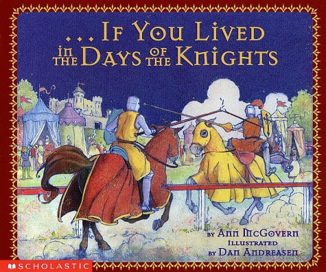 9780439105651: If You Lived In The Days Of The Knights