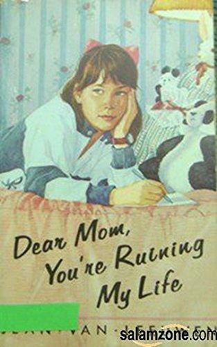 9780439105712: dear mom, you're ruining my life