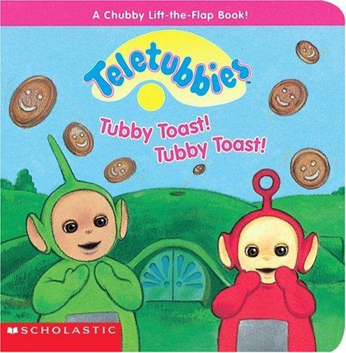 9780439105989: Tubby Toast! Tubby Toast! (Teletubbies)