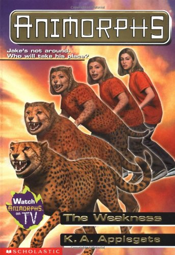 9780439106764: Animorphs #37: The Weakness