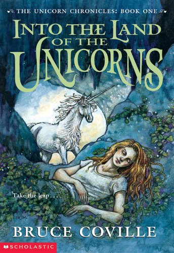 9780439108386: Into The Land of the Unicorns (The Unicorn Chronicles: Book 1)