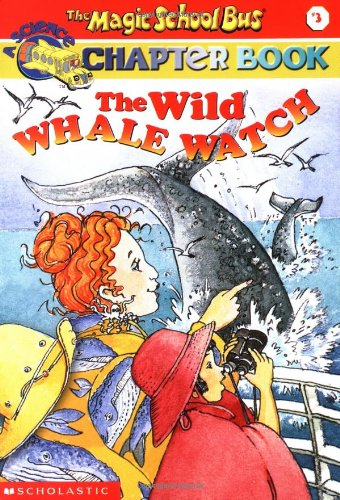 9780439109901: Wild Whale Watch (Magic School Bus Chapter Book)