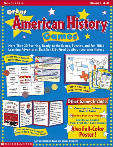 9780439111041: Great American History Games: More Than 20 Exciting, Ready-To-Go Games, Puzzles, and Fun-Filled Learning Adventures That Get Kids Fired Up about Lea