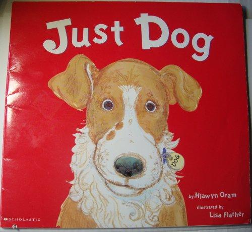 Just Dog: Oram, Hiawyn, Flather,