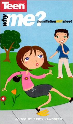 9780439114691: Why Me? Humiliation Hotsheet (Teen Magazine)