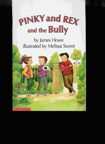 9780439114769: Pinky and Rex and the Bully