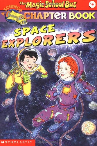9780439114936: Space Explorers (The Magic School Bus Chapter Book, No. 4)
