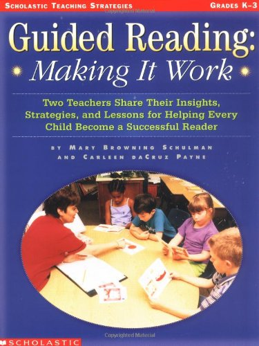 9780439116398: Guided Reading: Making It Work: Two Teachers Share Their Insights, Strategies, and Lessons for Helping Every Child Become a Successful Reader (Teaching Strategies)
