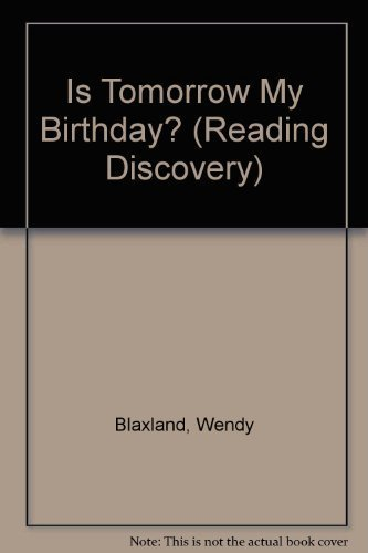 Is Tomorrow My Birthday? (Reading Discovery): Blaxland, Wendy