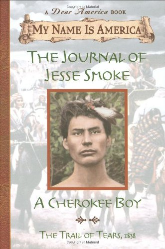 9780439121972: My Name Is America: The Journal of Jesse Smoke, a Cherokee Boy: A Cherokee Boy, Trail of Tears, 1838
