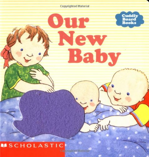9780439129138: Our New Baby (Cuddly Board Books)