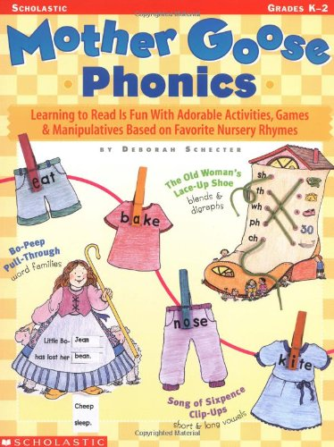 9780439129275: Mother Goose Phonics: Learning to Read is Fun with Adorable Activities, Games and Manipulatives Based on Favorite Nursery Rhymes