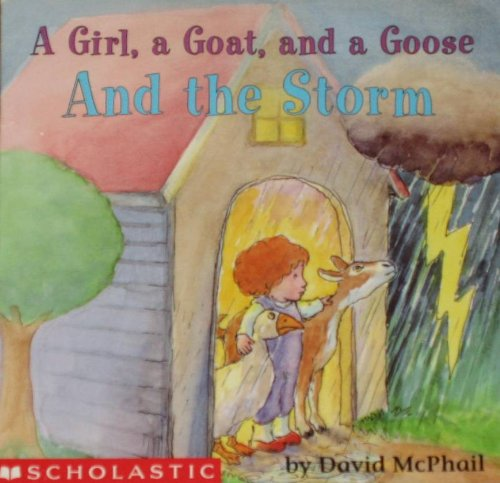 A girl, a goat, and a goose and the storm: David M McPhail