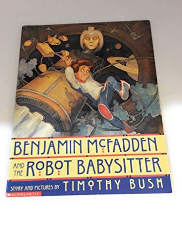 9780439129497: Benjamin McFadden and the Robot Babysitter