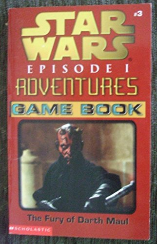 9780439129862: The Fury of Darth Maul (Star Wars Episode 1 Adventures Game Book, Volume 3)