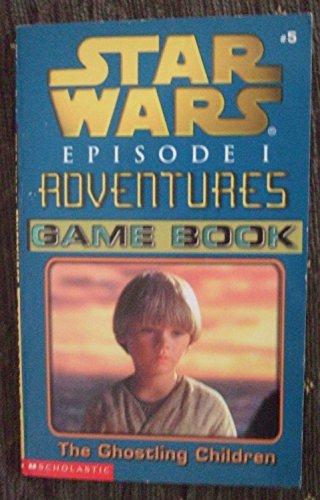 The Ghostling Children : Star Wars Episode 1 Adventures Game Book #5: Wolverton, Dave