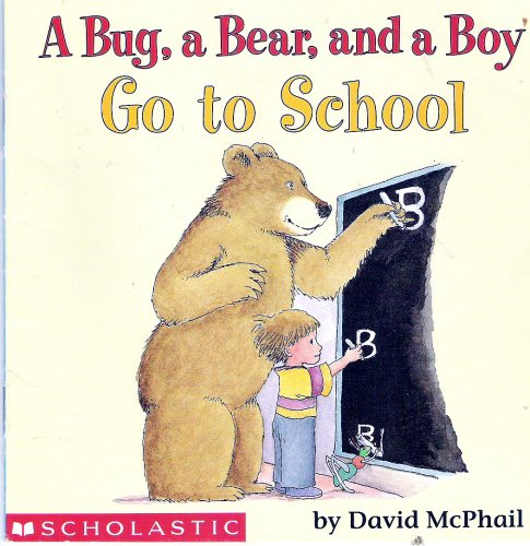 9780439130530: A BUG A BEAR AND A BOY GO TO SCHOOL