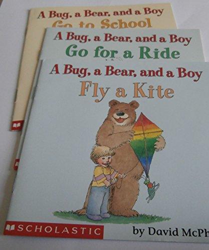 9780439130554: A Bug, a Bear, and a Boy Go for a Ride and A Bug, a Bear and a Boy At Home, A Bug, A Bear, and a Boy Go to School (Set of 3)
