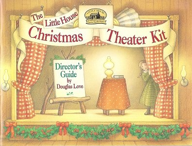 9780439132329: The Little House Christmas Theater Kit Director's Guide