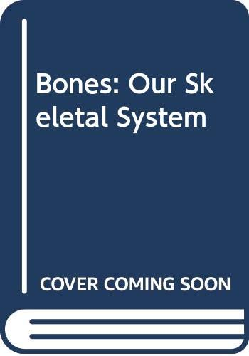 9780439133081: Bones: Our Skeletal System