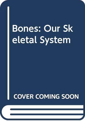 9780439133081: Bones: Our Skeletal System