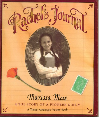 9780439133425: Rachel's journal: The story of a pioneer girl (A Young American voices book)