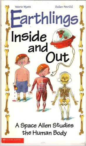9780439135054: Earthlings Inside And Out, A Space Alien Studies The Human Body