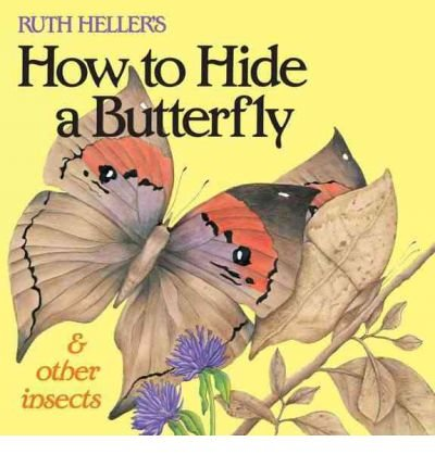 9780439137058: Ruth Heller's how to hide a butterfly & other insects