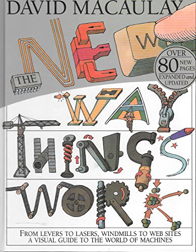 9780439138581: The New Way Things Work: From Levers to Lasers, Windmills to Web Sites a Visual Guide to the World of Machines