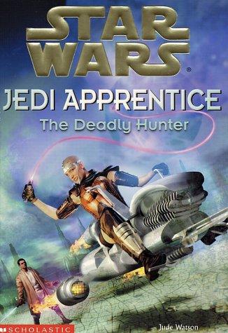 9780439139304: The Deadly Hunter (Star Wars: Jedi Apprentice)