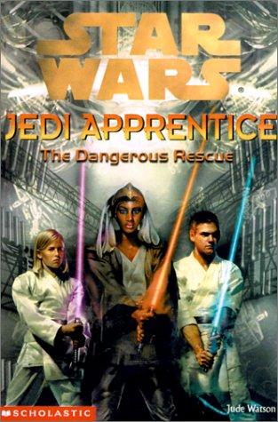 The Dangerous Rescue (Star Wars: Jedi Apprentice) (0439139325) by Watson, Jude