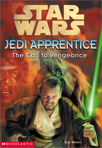 9780439139359: Star Wars: Jedi Apprentice #16: The Call To Vengeance